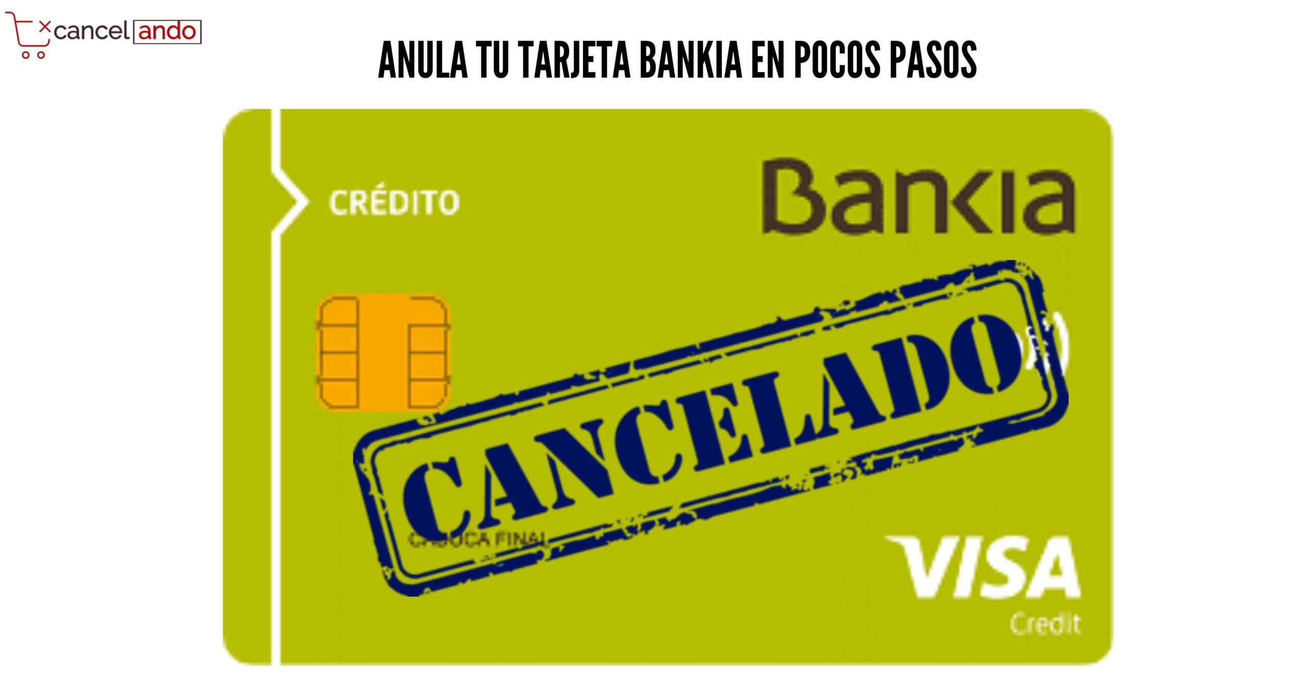 anular tarjeta bankia