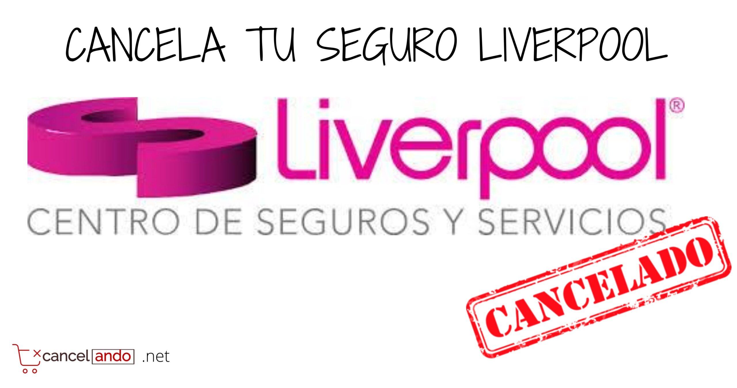 cancelar seguro liverpool