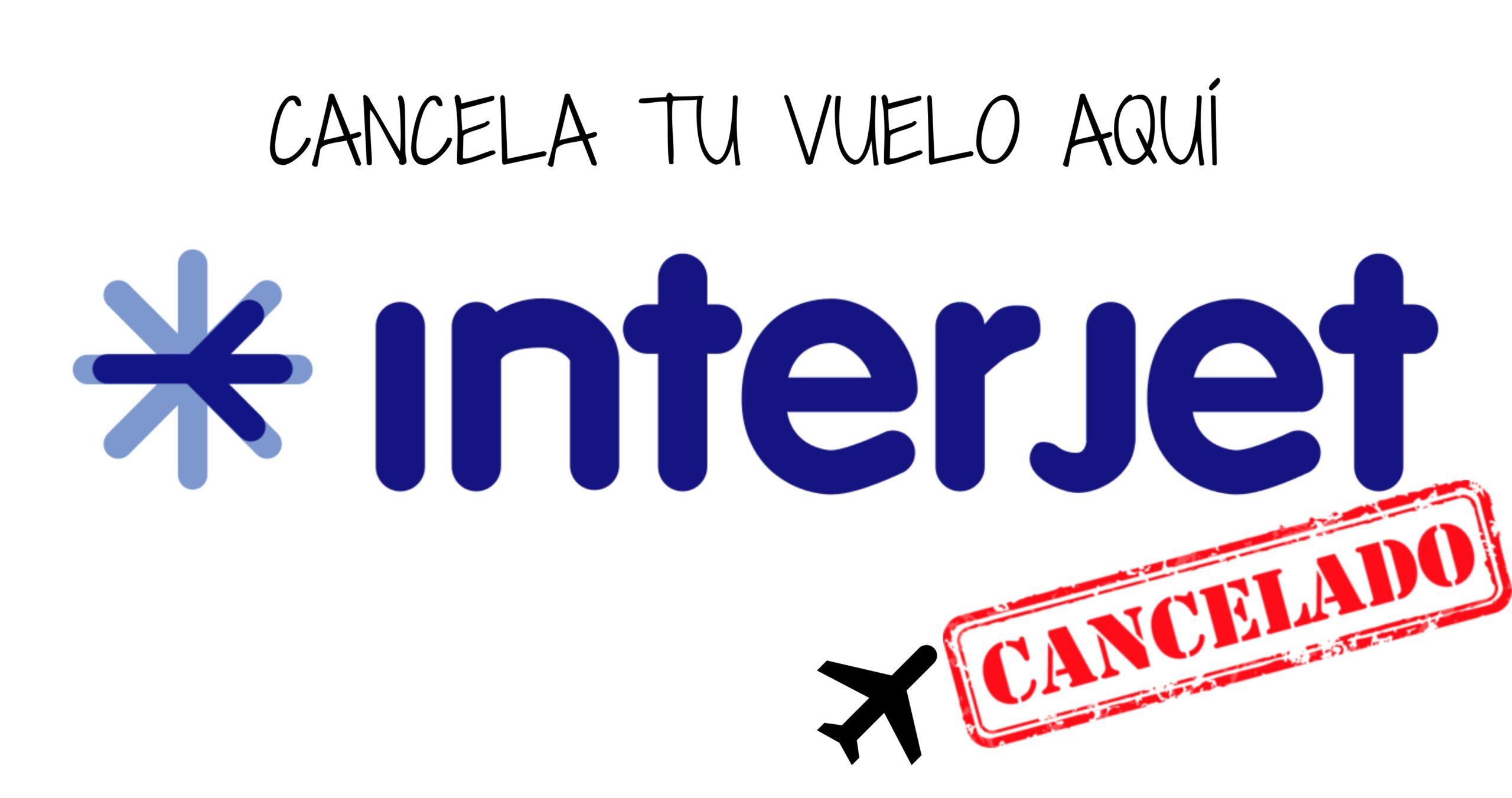 cancelar vuelo interjet
